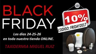 Black Friday en Taxidermia Miguel Ruiz.